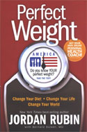 Perfect Weight America: Change Your Diet, Change Your Life, Change Your World